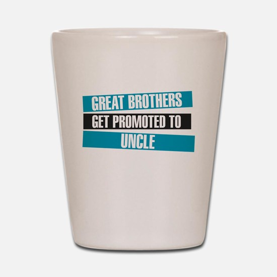 Great Brothers Get Promoted to Uncle Shot Glass