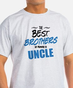 Great Brothers Get Promoted to Uncle T-Shirt