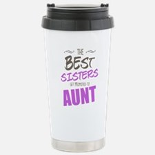 Great Sisters Get Promoted To Aunt Travel Mug