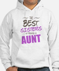 Great Sisters Get Promoted To Aunt Hoodie