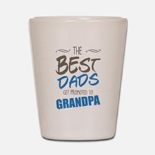 Great Dads Get Promoted to Grandpa Shot Glass