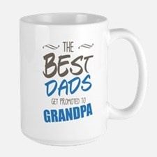 Great Dads Get Promoted to Grandpa Mugs