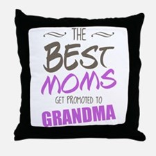 Great Moms Get Promoted to Grandma Throw Pillow
