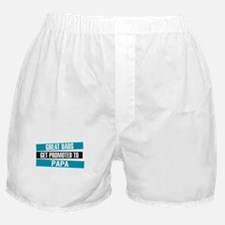 Great Dads Get Promoted to Papa Boxer Shorts