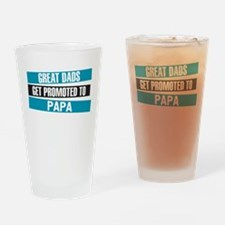 Great Dads Get Promoted to Papa Drinking Glass