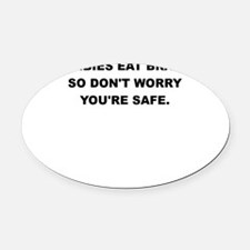 ZOMBIES EAT BRAINS Oval Car Magnet
