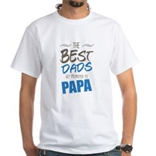 Great Dads Get Promoted to Papa T-Shirt