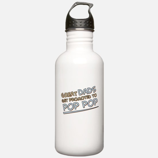 Great Dads Get Promoted to Pop Pop Water Bottle