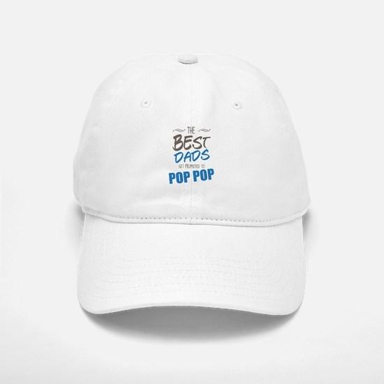 Great Dads Get Promoted to Pop Pop Baseball Baseball Baseball Cap