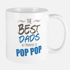Great Dads Get Promoted to Pop Pop Mugs