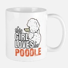 This Girl Loves Her Poodle Mugs