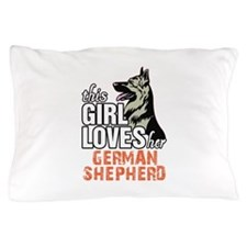 This Girl Loves Her German Shepherd Pillow Case