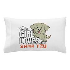 This Girl Loves Her Shih Tzu Pillow Case