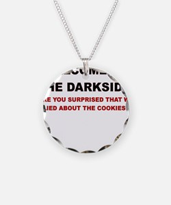 WELCOME TO THE DARKSIDE ARE YOU SURPRISED Necklace