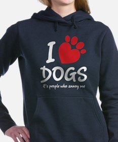 I Love Dogs It's People Who Annoy Me Women's Hoode