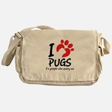 I Love Pugs It's People Who Annoy Me Messenger Bag