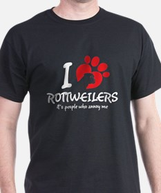I Love Rottweilers It's People Who Annoy Me T-Shir