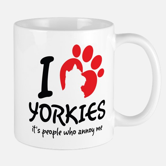 I Love Yorkies It's People Who Annoy Me Mugs