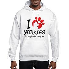 I Love Yorkies It's People Who Annoy Me Hoodie