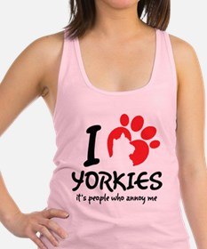 I Love Yorkies It's People Who Annoy Me Racerback