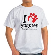 I Love Yorkies It's People Who Annoy Me T-Shirt