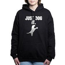 Just Dog It. Women's Hooded Sweatshirt