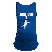 Just Dog It. Maternity Tank Top