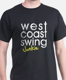 West Coast Swing Junkie T-Shirt
