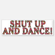 Shut up and dance! - Sticker (Bumper)