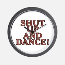 Shut up and dance! - Wall Clock