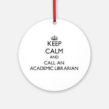Keep calm and call an Academic Li Ornament (Round)