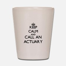 Keep calm and call an Actuary Shot Glass