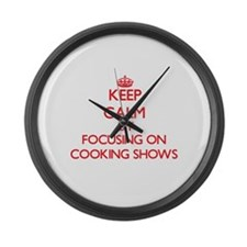 Keep Calm by focusing on Cooking Large Wall Clock