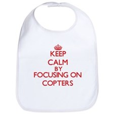 Keep Calm by focusing on Copters Bib