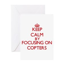 Keep Calm by focusing on Copters Greeting Cards