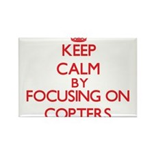 Keep Calm by focusing on Copters Magnets
