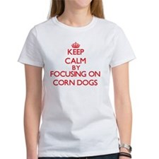Keep Calm by focusing on Corn Dogs T-Shirt