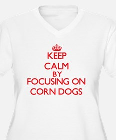 Keep Calm by focusing on Corn Do Plus Size T-Shirt