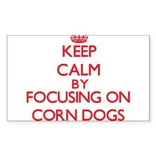 Keep Calm by focusing on Corn Dogs Decal