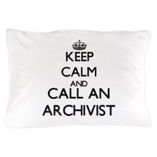 Keep calm and call an Archivist Pillow Case