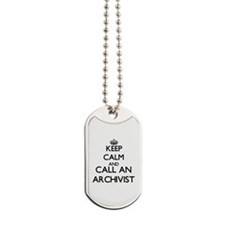 Keep calm and call an Archivist Dog Tags