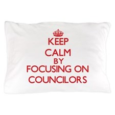 Keep Calm by focusing on Councilors Pillow Case