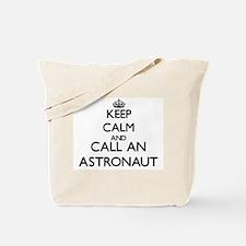 Keep calm and call an Astronaut Tote Bag