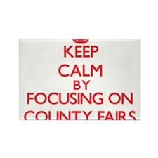 Keep Calm by focusing on County Fairs Magnets