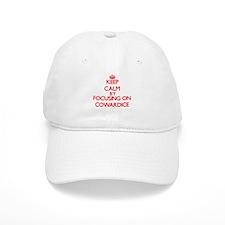 Keep Calm by focusing on Cowardice Baseball Cap