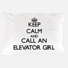 Keep calm and call an Elevator Girl Pillow Case