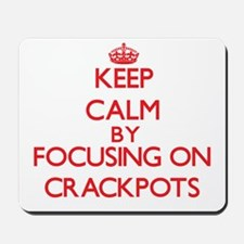 Keep Calm by focusing on Crackpots Mousepad