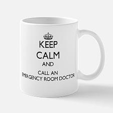 Keep calm and call an Emergency Room Doctor Mugs
