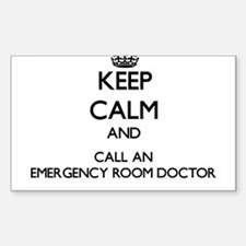 Keep calm and call an Emergency Room Docto Decal
