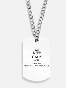 Keep calm and call an Emergency Room Doct Dog Tags
